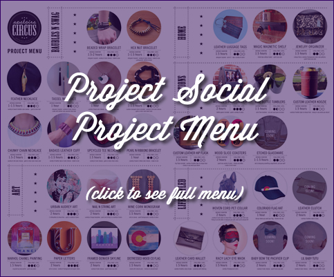 Upstairs Circus Project Menu :: DIY Projects to make at Craft Bar in Denver, CO