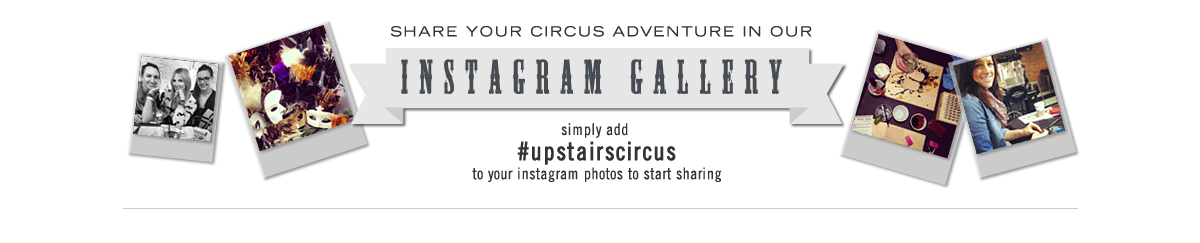 Upstairs Circus Instagram Gallery #UpstairsCircus