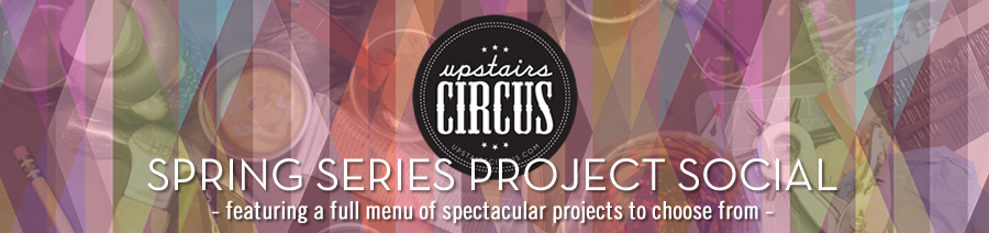 Join Upstairs Circus for a Spring Series Project Social - DIY and Drink