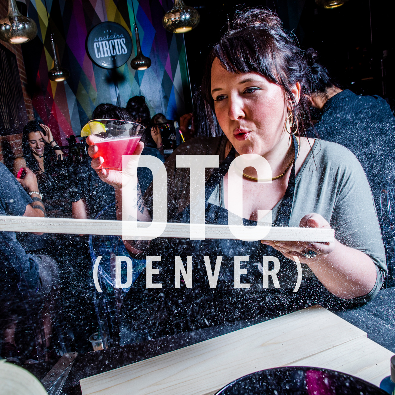 Make DIY Craft Projects and Enjoy Cocktails at Upstairs Circus DTC South Denver - Where DIY Workshop meets Bar