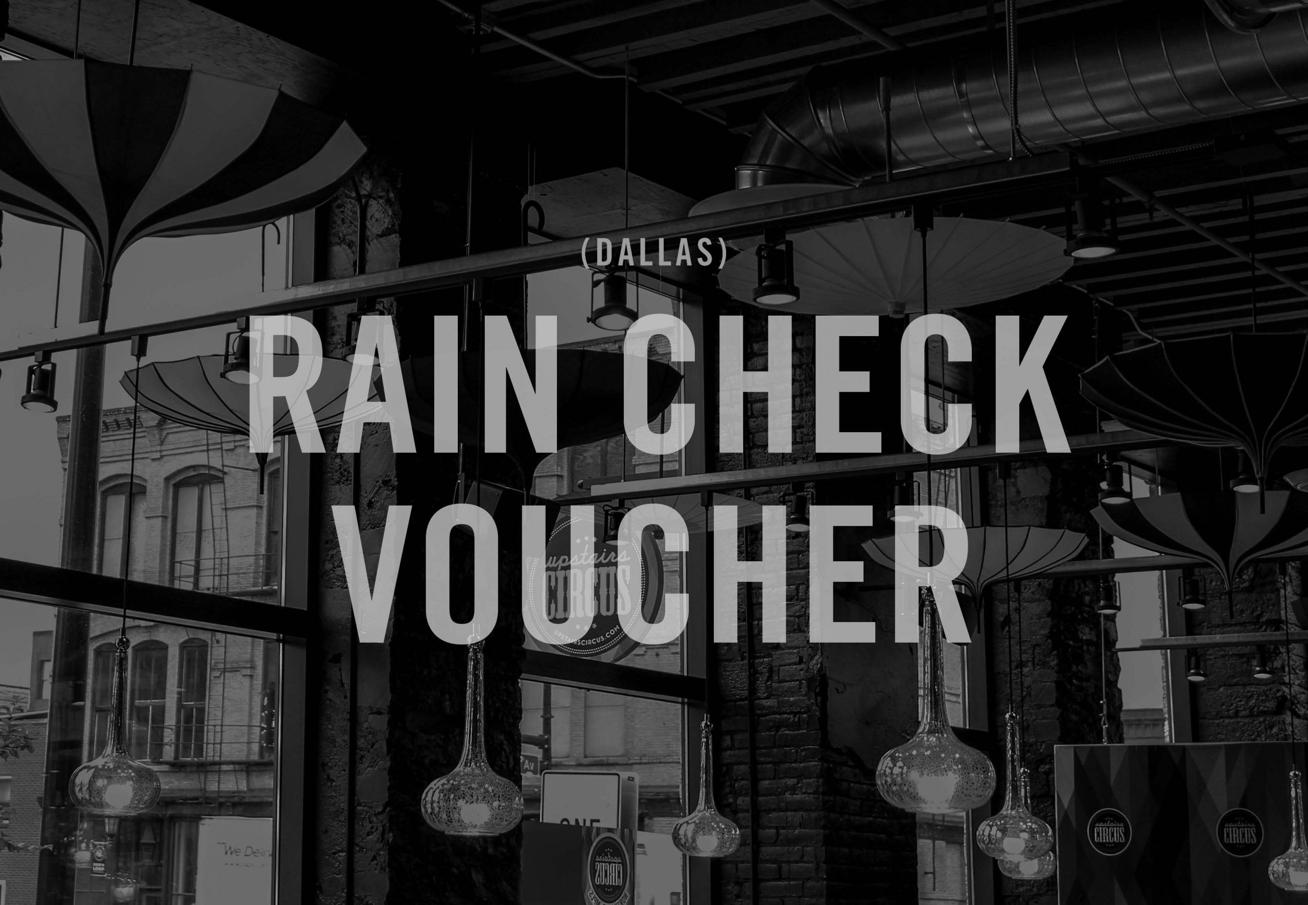 Upstairs Circus Rain Check Voucher DFW