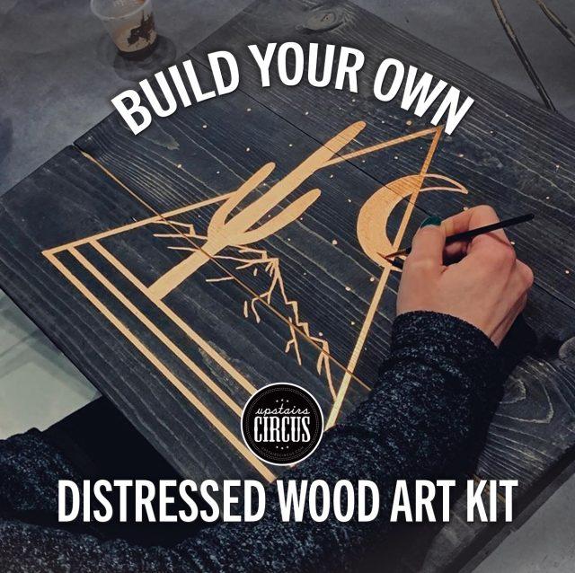Build Your Own DIY Kit - Upstairs Circus At Home DIY Kits - Distressed Wood Art Kit